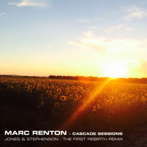 Cascade Sessions – Jones & Stephenson – The First Rebirth Remix